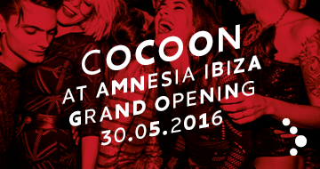 Cocoon Opening Party 30-05-2016